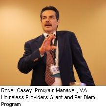 Roger Casey, Program Manater, VA Homeless Providers Grant and Per Diem Program