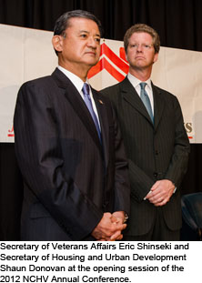 Secretary of Veterans Affairs Eric Shinseki and Secretary of Housing and Urban Development Shaun Donovan at the 2012 NCHV Annual Conference
